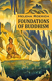 Foundations of Buddhism. Helena Roerich